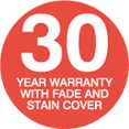 30 Year Warranty (Including Fade & Stain)